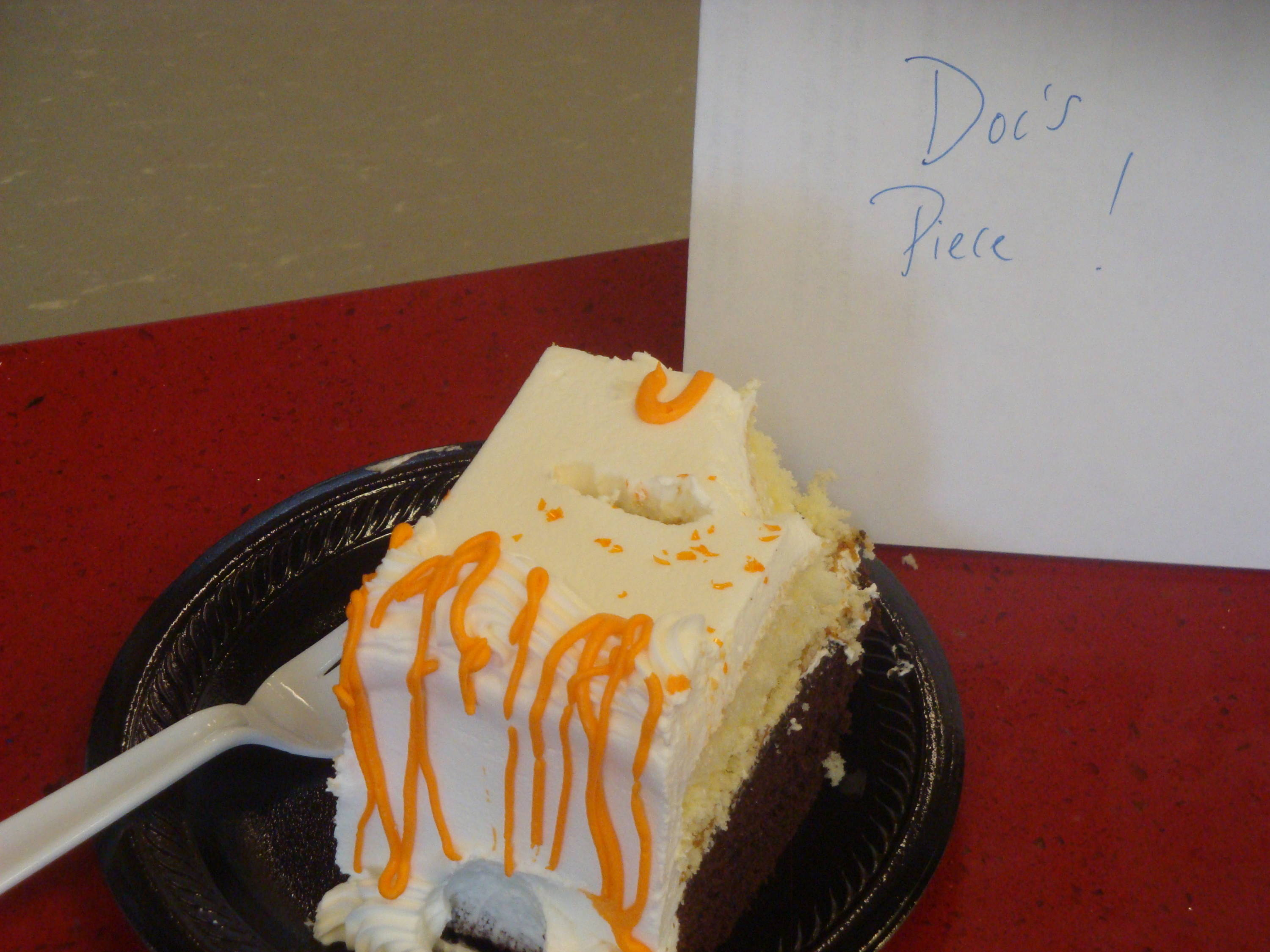 Here is Doc's piece of cake - that's a slice for a King!