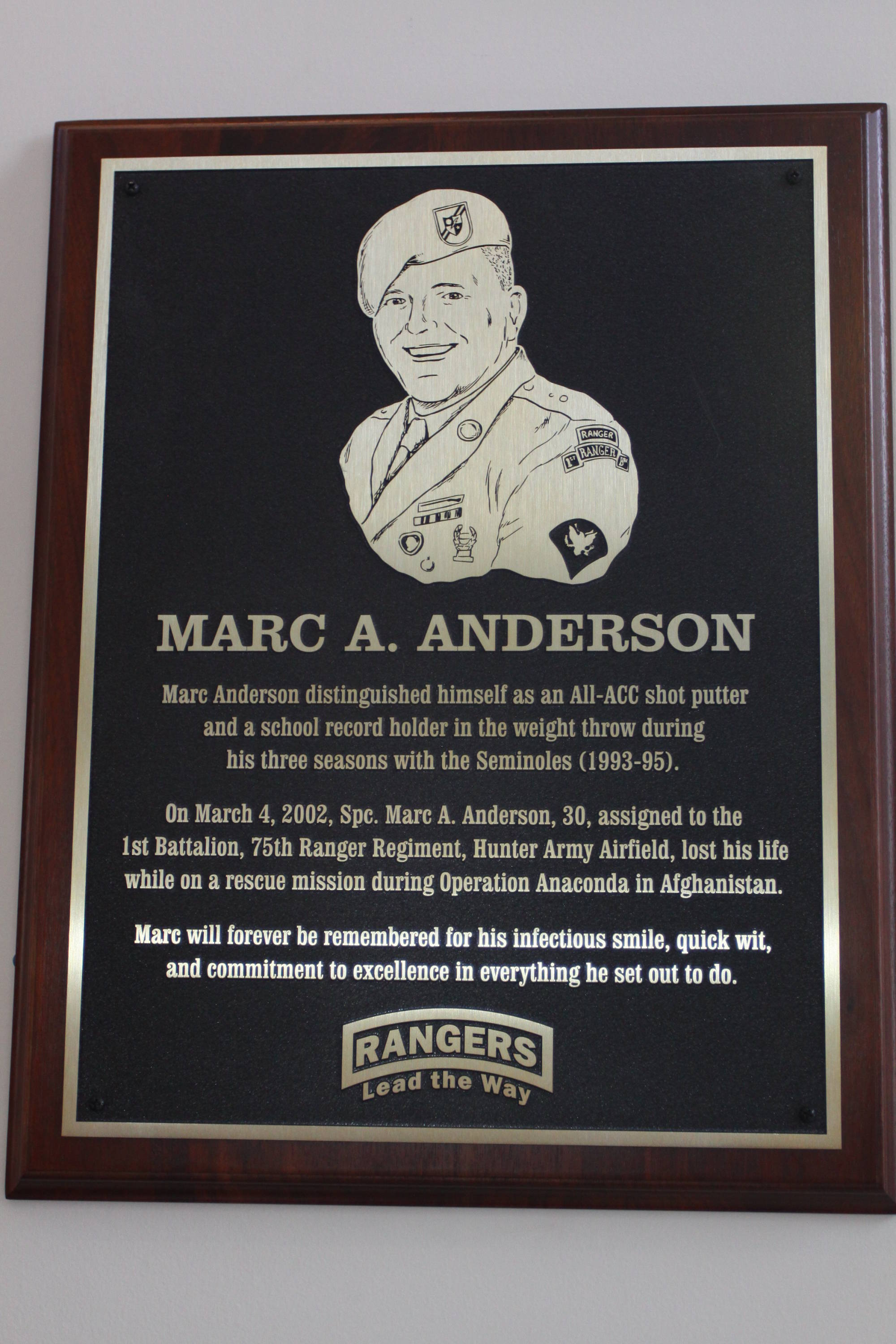 Spc. Marc A. Anderson was an All-ACC shot putter and a one-time school record-holder in the weight throw during his career with the Seminoles from 1993-95. Attached to the 1st Battalion, 75th Ranger Regiment, Anderson died in battle as part of Operation Anaconda on March 4, 2002.